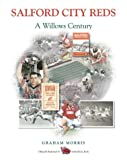 Graham Morris Salford City Reds: 100 Years at the Willows