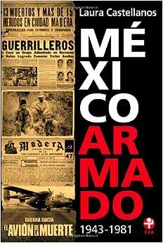 Mexico armado. 1943-1981 (Spanish Edition) (Spanish) Paperback