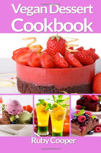 Vegan Desserts (Cookbooks) (Volume 2) by Ruby Cooper