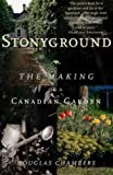 Stonyground: The Making of a Canadian Garden