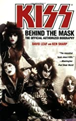 KISS: Behind the Mask - The Official Authorized Biography [Paperback]