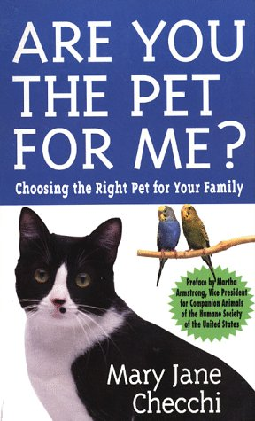 Are You the Pet for Me?: Chosing the Right Pet for Your Family
