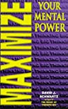 MAXIMIZE YOUR MENTAL POWER (0722513151) by Schwartz, David
