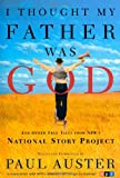 I Thought My Father Was God and Other True Tales from NPR