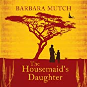 The Housemaid's Daughter | [Barbara Mutch]