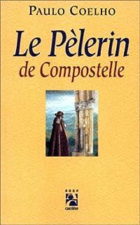 Le pèlerin de Compostelle, Coelho, Paulo
