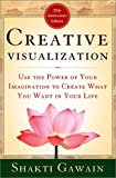 Creative Visualization: Use the Power of Your Imagination to Create What You Want in Your Life (Gawain, Shakti) (1577310276) by Shakti Gawain