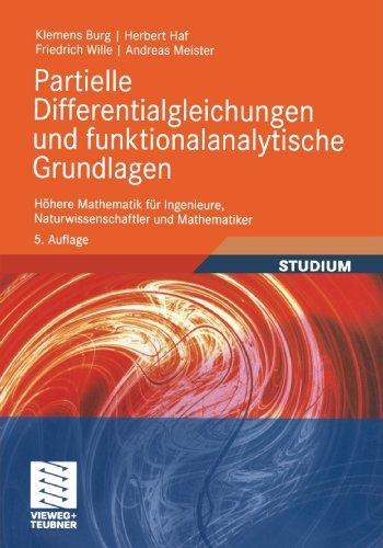 Partielle Differentialgleichungen und funktionalanalytische Grundlagen: Höhere Mathematik für Ingenieure, Naturwissens
