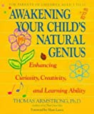 Awakening Your Child's Natural Genius (0874776082) by Armstrong, Thomas