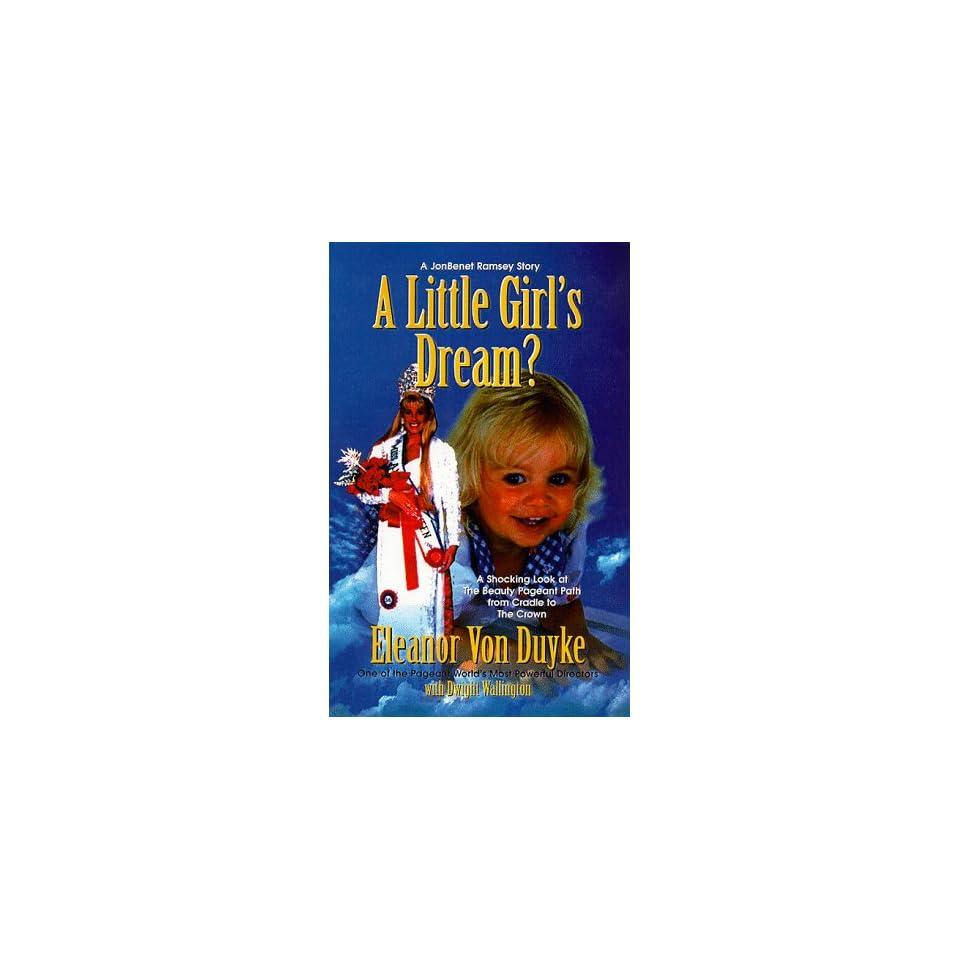 A Little Girls Dream? A Jonbenet Ramsey Story