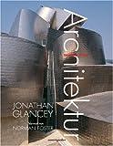 Die Geschichte der Architektur - Jonathan Glancey