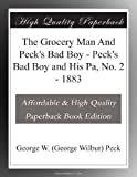 The Grocery Man And Pecks Bad Boy - Pecks Bad Boy and His Pa, No. 2 - 1883