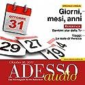 ADESSO Audio - Giorni, mesi, anni. 10/2011: Italienisch lernen Audio - Wochentage, Monate, Jahre Hörbuch von  div. Gesprochen von:  div.