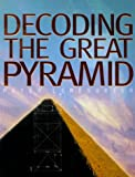Peter Lemesurier Decoding the Great Pyramid: An Extraordinary Account of One of the Great Mysteries of the World