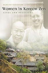 Women in Korean Zen: Lives And Practices (Women in Religion)
