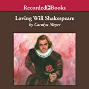 Loving Will Shakespeare | [Carolyn Meyer]