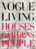 img - for Vogue Living: Houses, Gardens, People book / textbook / text book