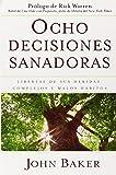 Ocho decisiones sanadoras (Life's Healing Choices): Liberese de sus heridas, complejos, y habitos (Spanish Edition)