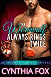 The Werewolf Always Rings Twice: (Moonstone Harbor Shifters) - A BBW Paranormal Romance