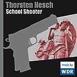 School Shooter | Thorsten Nesch