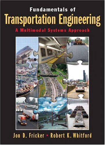 Fundamentals of Transportation Engineering: A Multimodal...