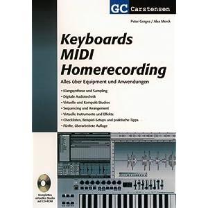 eBook Cover für  Keyboards MIDI Homerecording Alles uuml ber Equipment und Anwendungen Klangsynthese und Sampling Software und Sequencing Digitale Audiotechnik Checklisten Beispiel Setups und praktische Tips