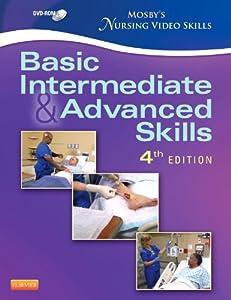 Mosby's Nursing Video Skills - Student Version DVD: Basic, Intermediate, and Advanced Skills, 4e