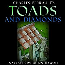 Toads and Diamonds (       UNABRIDGED) by Charles Perault Narrated by Glenn Hascall