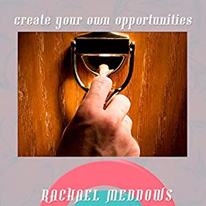 Create Your Own Opportunities Hypnosis Speech