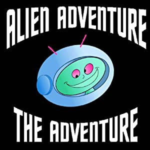 Alien Adventure: The Adventure (Dramatized) | [Jon Freda]