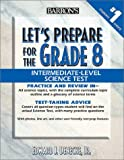 img - for Let's Prepare for the Grade 8 Intermediate-Level Science Test (Let's Prepare for the Grade 8 Tests) by Denecke Jr. Edward J. (2002-07-01) Paperback book / textbook / text book