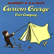 Curious George Goes Camping (Unabridged) | [Margret Rey, H. A. Rey]