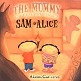img - for The Mummy and Other Adventures of Sam & Alice book / textbook / text book