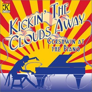 Kickin the Clouds Away by G. Gershwin