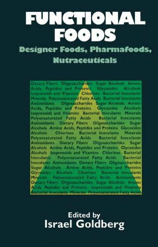 Functional Foods: Designer Foods Pharmafoods and Nutraceuticals: Designer Foods, Nutraceuticals, Pharmafoods
