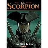 Le Scorpion - tome 7 - Au nom du p�repar Stephen Desberg