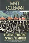 Trains, Tracks & Tall Timber: The His...
