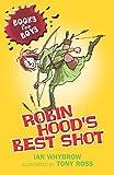 Ian Whybrow Books For Boys: 1: Robin Hood's Best Shot