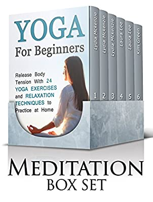 Meditation Box Set: 43+ Yoga Poses or Slimmer Body, Stress Relief and Better Sleeping. Balance Your Chakra's Energies and Get Familiar With the Meridian ... Yoga for dummies, Chakras) (English Edition)
