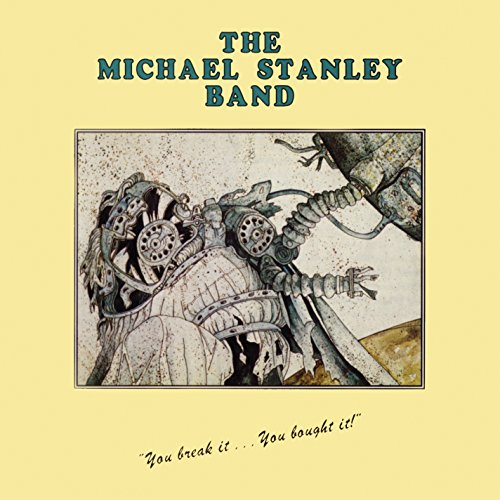 Band: You Break It, You Bought It! (Remastered) by Michael Stanley