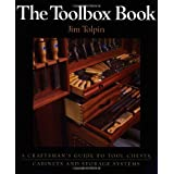 The Toolbox Book: A Craftsman's Guide to Tool Chests, Cabinets and Storage Systemsby Jim Tolpin
