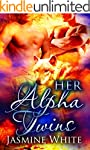 Her Alpha Twins: A Paranormal Menage...