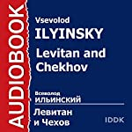Levitan and Chekhov [Russian Edition] | Vsevolod Ilyinsky