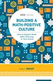 img - for Building a Math-Positive Culture: How to Support Great Math Teaching in Your School (ASCD Arias) book / textbook / text book