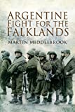 img - for ARGENTINE FIGHT FOR THE FALKLANDS book / textbook / text book
