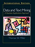 Data and Text Mining: A Business Applications Approach (0131229117) by Miller