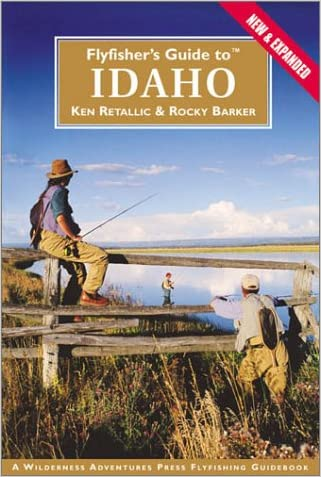 Flyfisher's Guide to Idaho (2nd Edition) (Flyfisher's Guides) written by Ken Retallic