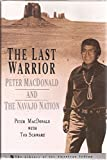 The Last Warrior: Peter MacDonald and the Navajo Nation (The Library of the American Indian) (0517593238) by MacDonald, Peter