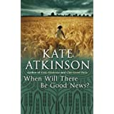 When Will There Be Good News?: (Jackson Brodie)by Kate Atkinson