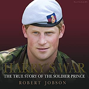 Harry's War: The True Story of the Soldier Prince | [Robert Jobson]